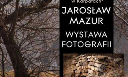 Wystawa fotografii Jarosława Mazura