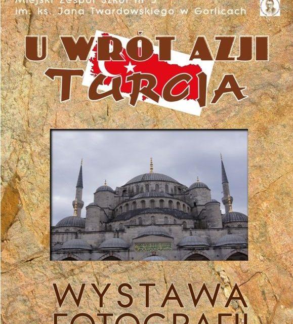 Wystawa fotograficzna: Uwrót Azji – Turcja