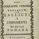 Ewaryst Andrzej Kuropatnicki: Geografia albodokładne opisanie Królestw Galicyi iLodomeryi