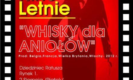 """Wakacyjne Kino Letnie wGorlicach przedstawia """"Whisky dla aniołów"""""""