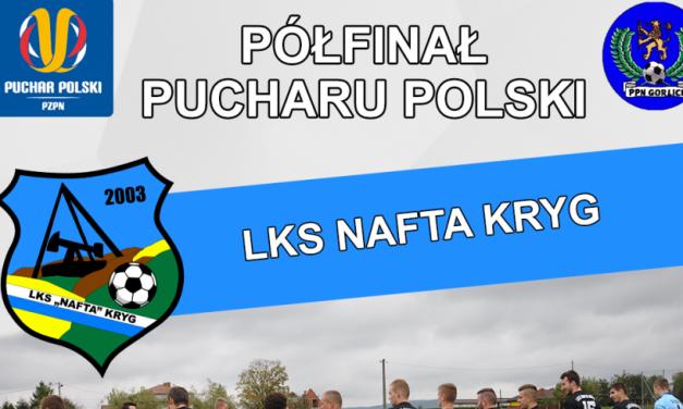 LKS Nafta Kryg walczy zGKS Glinik Gorlice ofinał Pucharu Polski